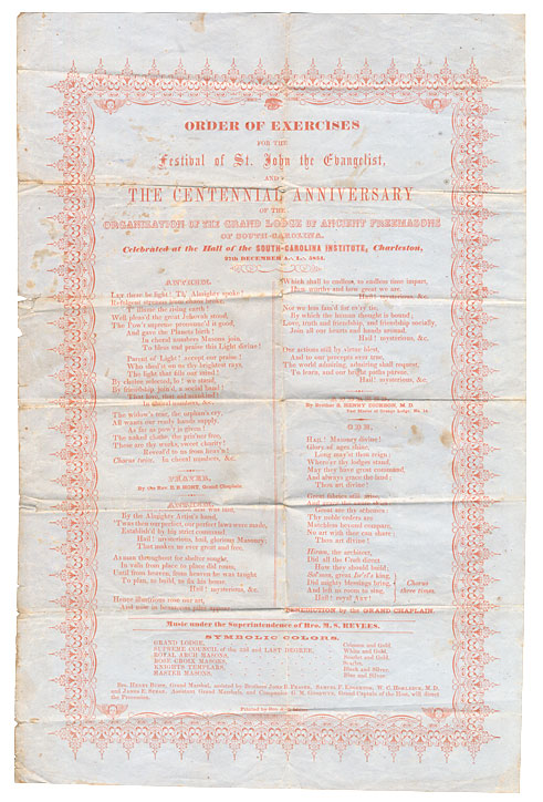 Order of Exercises for the Festival of St. John the Evangelist, and the Centennial Anniversary of the Organization of the Grand Lodge of Ancient Freemasons of South-Carolina, Celebrated at the Hall of the South-Carolina Institute, Charleston, 27th December A. L. 5854.[i.e., 1854]. Grand Lodge of Freemasons of South Carolina.