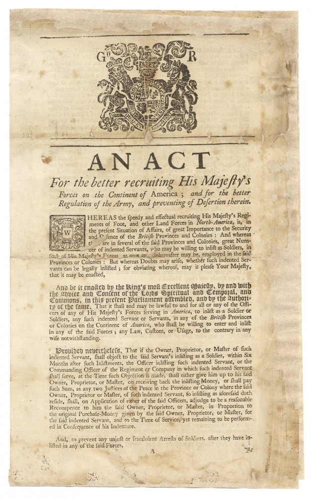An Act for the better recruiting His Majesty's Forces on the Continent of America; and for the better Regulation of the Army, and preventing of Desertion therein. Acts, Laws.