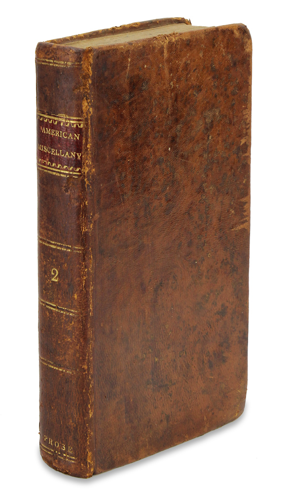 The American Prose Miscellany. Original and Selected. William Duane, 1760–1835, 1706–1790, 1760–1839, 1764–1836, Benjamin Franklin, Mathew Carey, William Sampson.