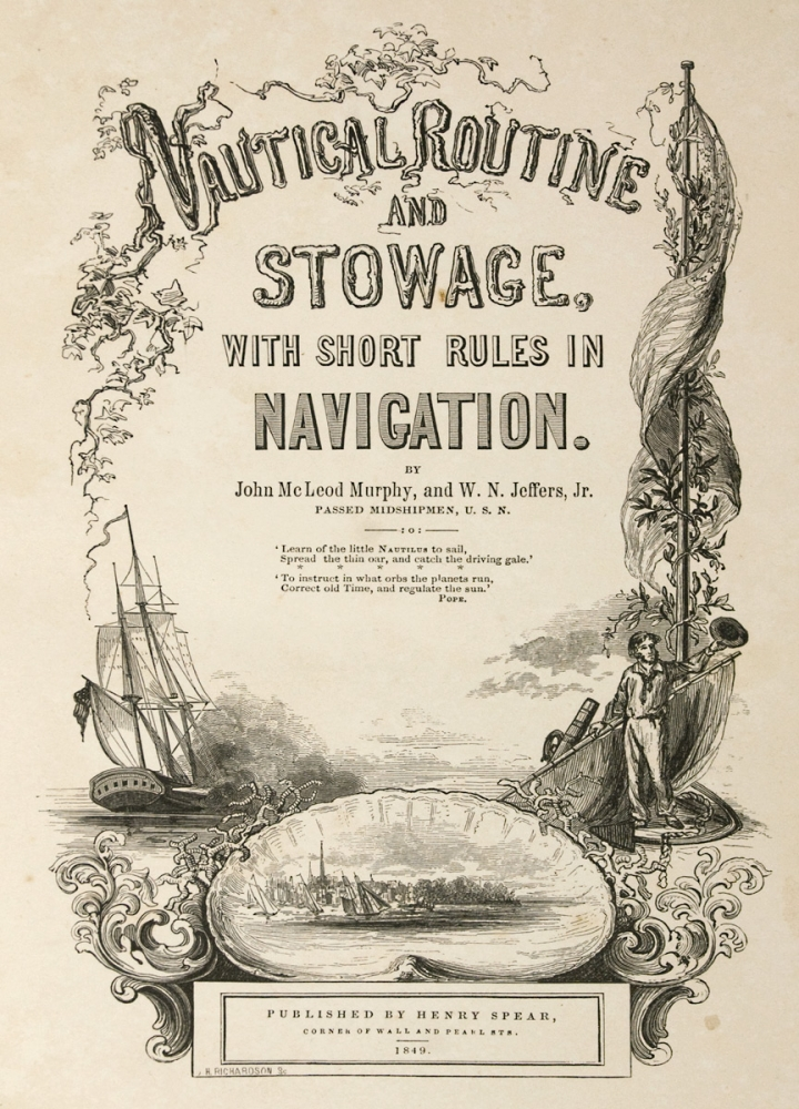 Nautical Routine and Stowage; with Short Rules in Navigation [Owned by a Future United States Navy Commodore]. William Nicholson Jeffers, John McCleod Murphy.