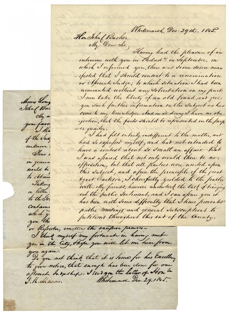 Two 1845 Autograph Letters Signed by Judge Morris Longstreth on his Renomination for a Pennsylvania Judgeship, addressed to former Congressman, now Associate Judge, John Conrad Bucher. Morris Longstreth, 1800–1855, 1792–1844, John Conrad Bucher.