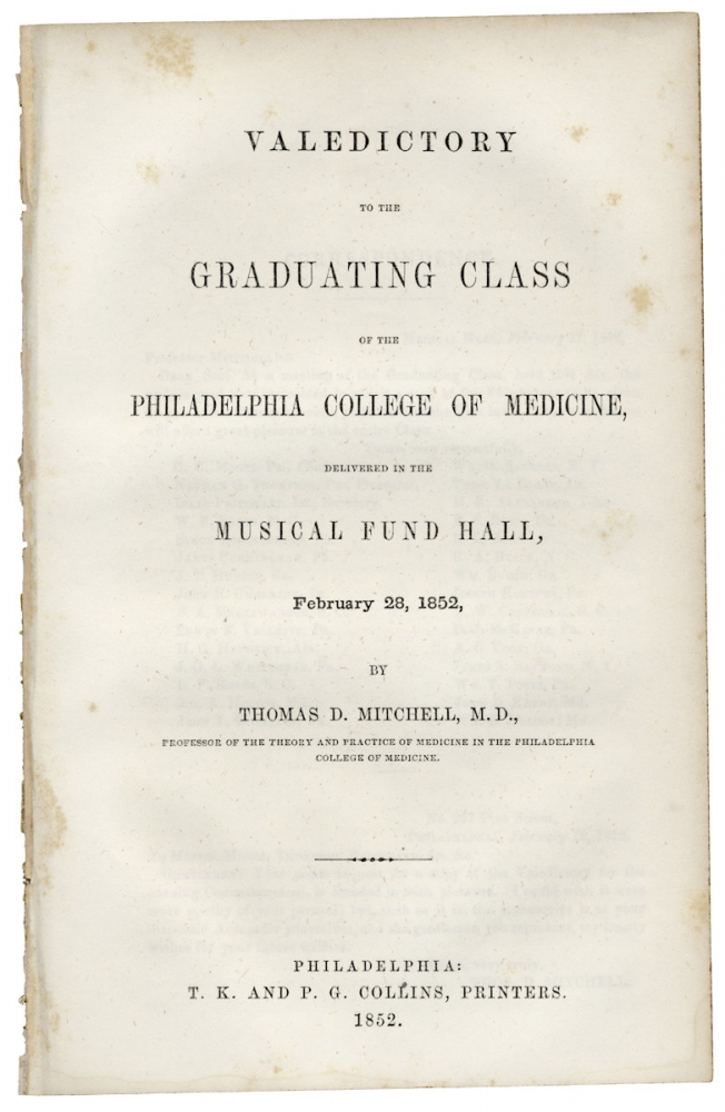 Valedictory to the Graduating Class of the Philadelphia College of Medicine, Delivered in the Musical Fund Hall, February 28, 1852. M. D. Thomas D. Mitchell, 1791–1865, Thomas Duché Mitchell.