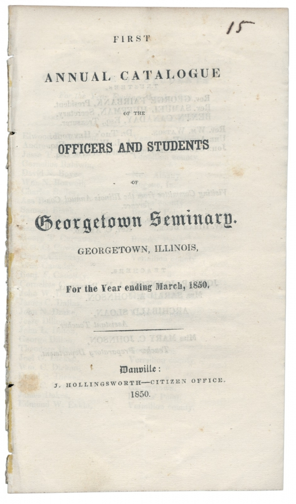 First Annual Catalogue of the Officers and Students of Georgetown Seminary. Georgetown, Illinois, For the Year ending March 5, 1850. Georgetown Seminary.