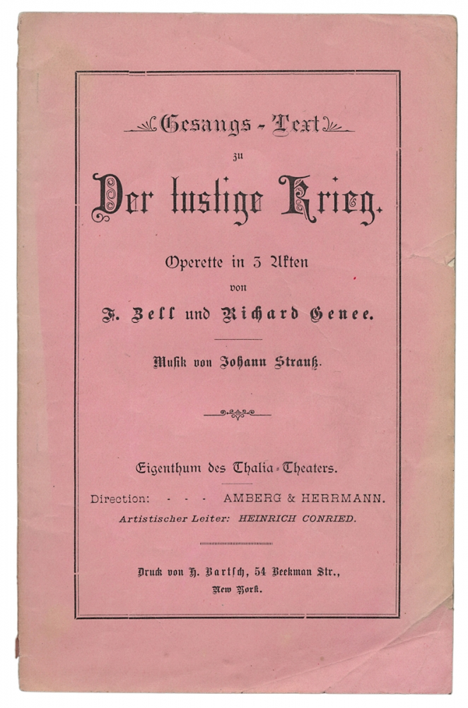 Libretto for Johann Strauss II's Der lustige Krieg (The Merry War); New York Imprint. Johann Strauss, F. Zell, Richard Genée, 1825–1899, 1829–1895, Johann Strauss II, pseud. of Camillo Walzel.