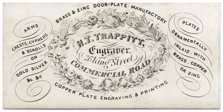 Business Trade Card for H.T. Trappitt, Engraver, of 26 King Street, Commercial Road. H T. Trappitt.