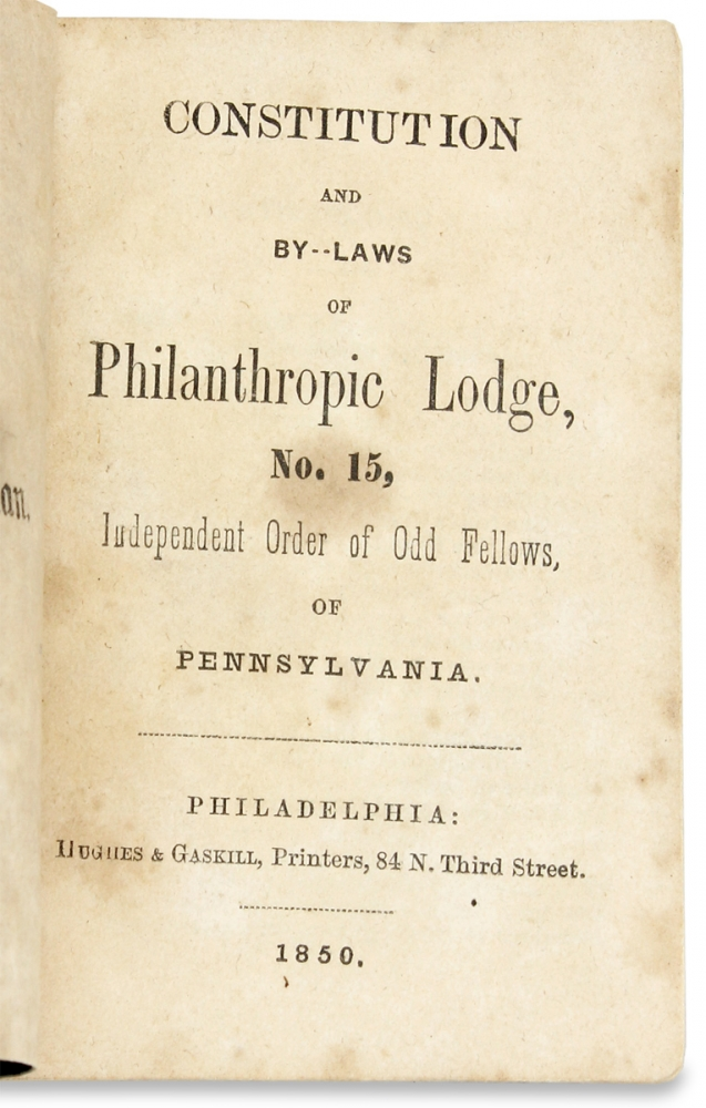 [Occupations and Trades:] Constitution and By-Laws of Philanthropic Lodge, No. 15, Independent Order of Odd Fellows, of Pennsylvania. Anon.