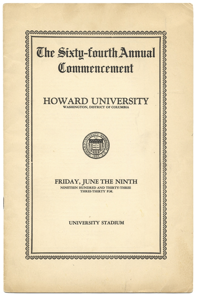 [Thurgood Marshall Graduates from Law School, First in His Class, Cum Laude, in 1933 within:] The Sixty-fourth Annual Commencement. Howard University … Friday, June the Ninth, Nineteen Hundred and Thirty-Three [1933]…. Thurgood Marshall.