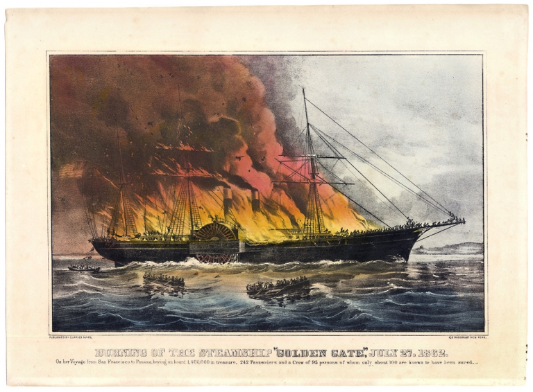 "Burning of the Steamship ""Golden Gate"" July 27, 1862. On her Voyage from San Francisco having on board 1,400,000 in treasure, 242 Passengers and a Crew of 95 persons of whom only about 100 are known to have been saved. Currier and Ives."