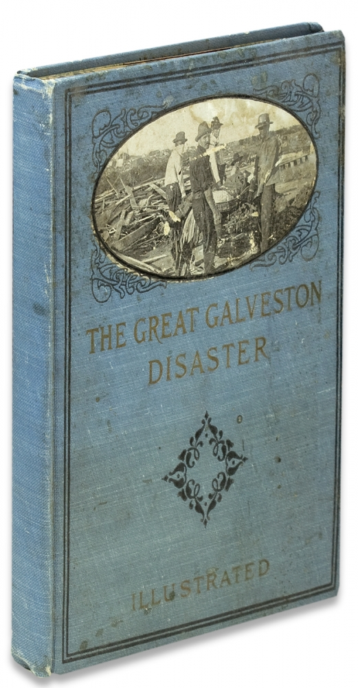[Publisher's Salesman's Dummy] The Great Galveston Disaster Containing a Full and Thrilling Account of the Most Appalling Calamity of Modern Times including Vivid Descriptions of the Hurricane and Terrible Rush of Waters. Paul Lester.