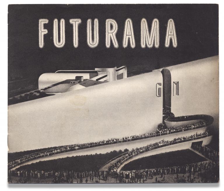 Futurama. General Motors, Alfred P. Sloan Jr., Norman Bel Geddes.