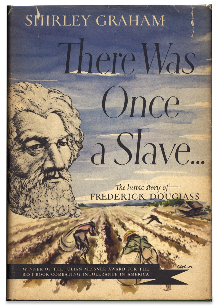 There Was Once a Slave ... The Heroic Story of Frederick Douglass. Shirley Graham.