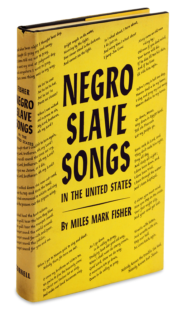 Negro Slave Songs in the United States. [First Edition]. Miles Mark Fisher.
