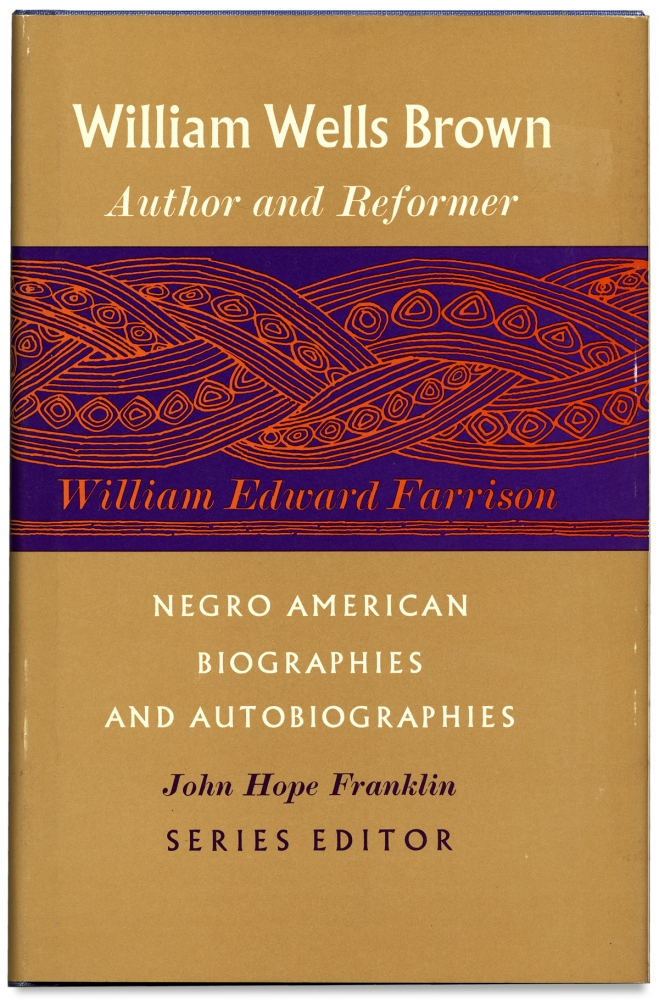William Wells Brown: Author & Reformer. William Edward Farrison.