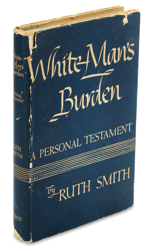 White Man's Burden. A Personal Testament. [Presentation Copy]. Ruth Smith.