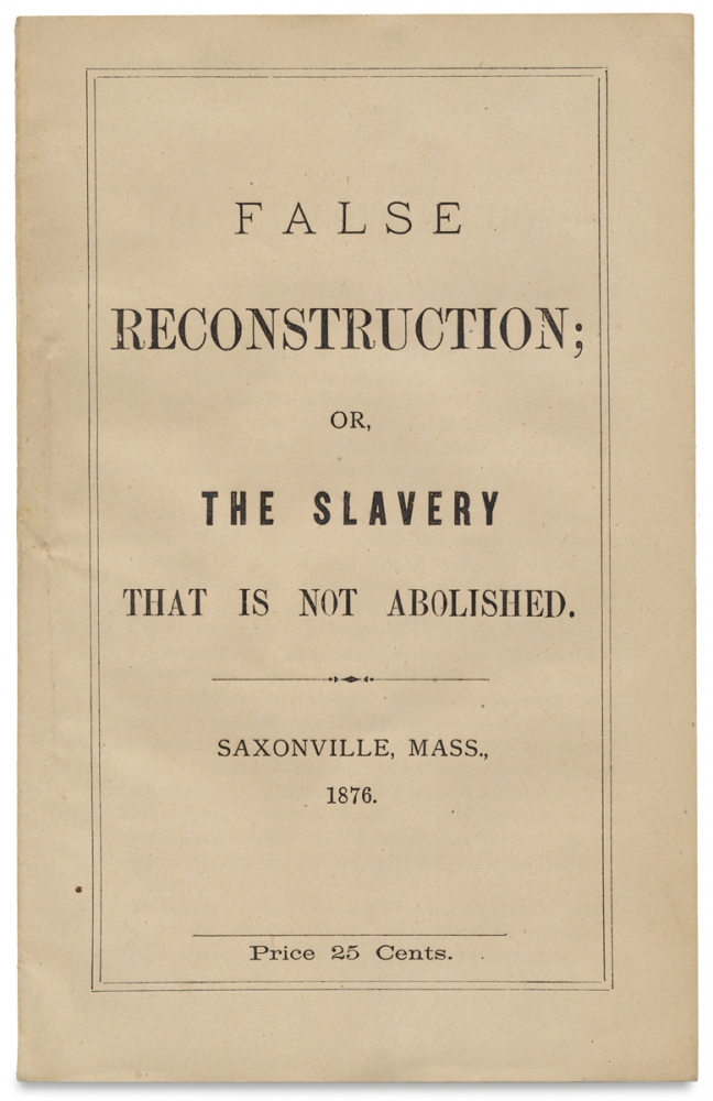 False Reconstruction; or, The Slavery that is not Abolished. Thomas Chapman.