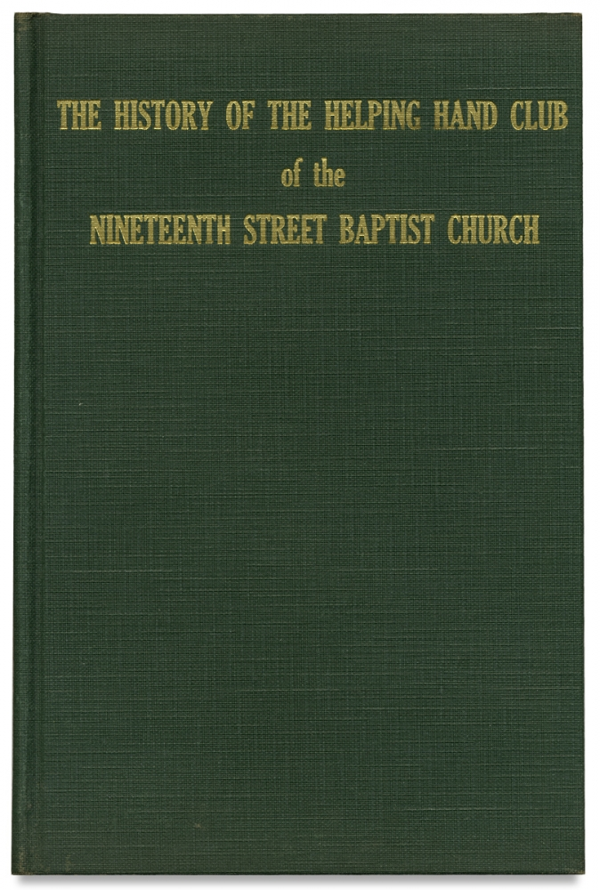 History of the Helping Hand Club of the Nineteenth Street Baptist Church. Mary Emma Cabaniss.