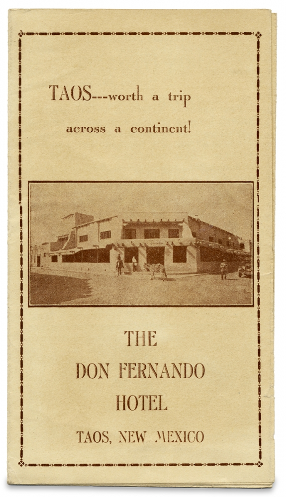 TAOS—-worth a trip across a continent! The Don Fernando Hotel. Taos, New Mexico. [cover title]. The Don Fernando Hotel.