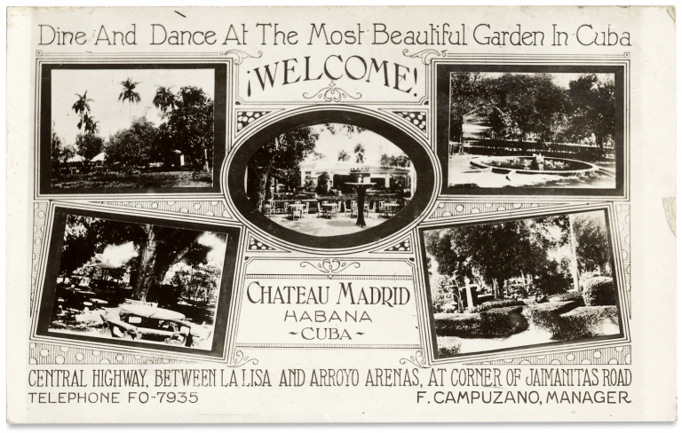 Dine and Dance at the Most Beautiful Garden in Cuba. ¡Welcome! Chateau Madrid. Habana Cuba. [caption title of real photo postcard]. Château Madrid.