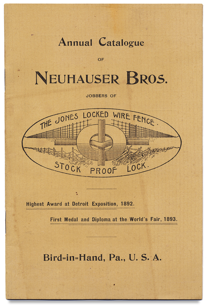 Annual Catalogue of Neuhauser Bros. Jobbers of The Jones Locked Wire Fence, Stock Proof Lock. [Trade Catalog]. Jonas Umble Neuhauser, Isaac Umble Neuhauser.