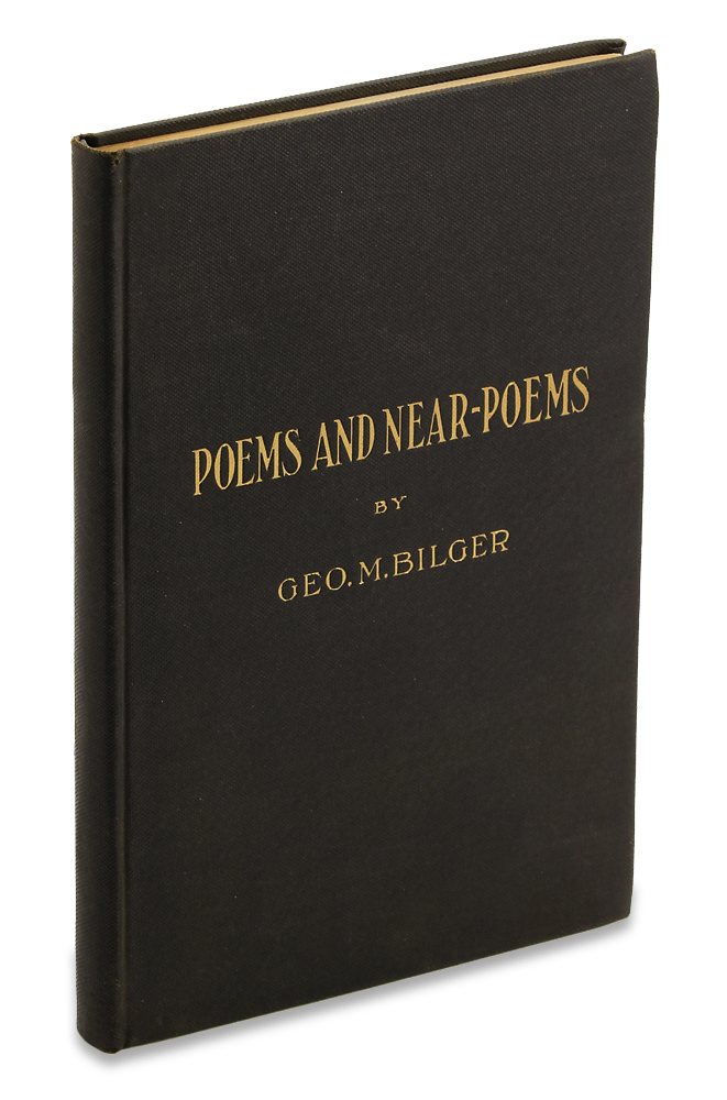 Poems and Near-Poems. George M. Bilger.