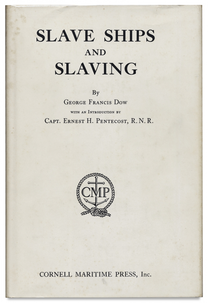 Slave Ships and Slaving. George Francis Dow.