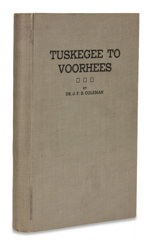 Tuskegee to Voorhees. The Booker T. Washington Idea Projected by Elizabeth Evelyn Wright. Dr. J. F. B. Coleman.