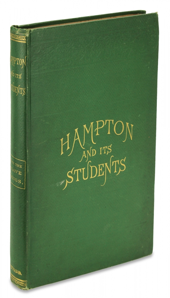 Hampton and Its Students. By Two of Its Teachers. Mrs. M.F. Armstrong and Helen Ludlow. With Fifty Cabin and Plantation Songs Arranged by Thomas P. Fenner. M F. Armstrong, Helen Ludlow, Thomas P. Fenner.