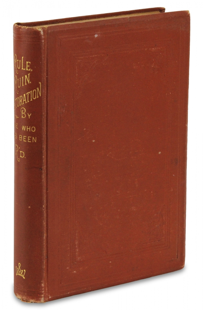 Those American R's. Rule, Ruin, Restoration. [Inscribed Copy]. By One Who Has Been R'd, C. Oscar Beasley.