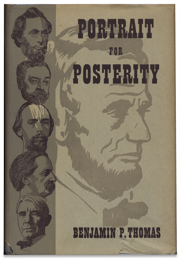 Portrait for Posterity. Lincoln and His Biographers. [Inscribed by Author]. Benjamin P. Thomas, 1902–1956, Benjamin Platt Thomas.