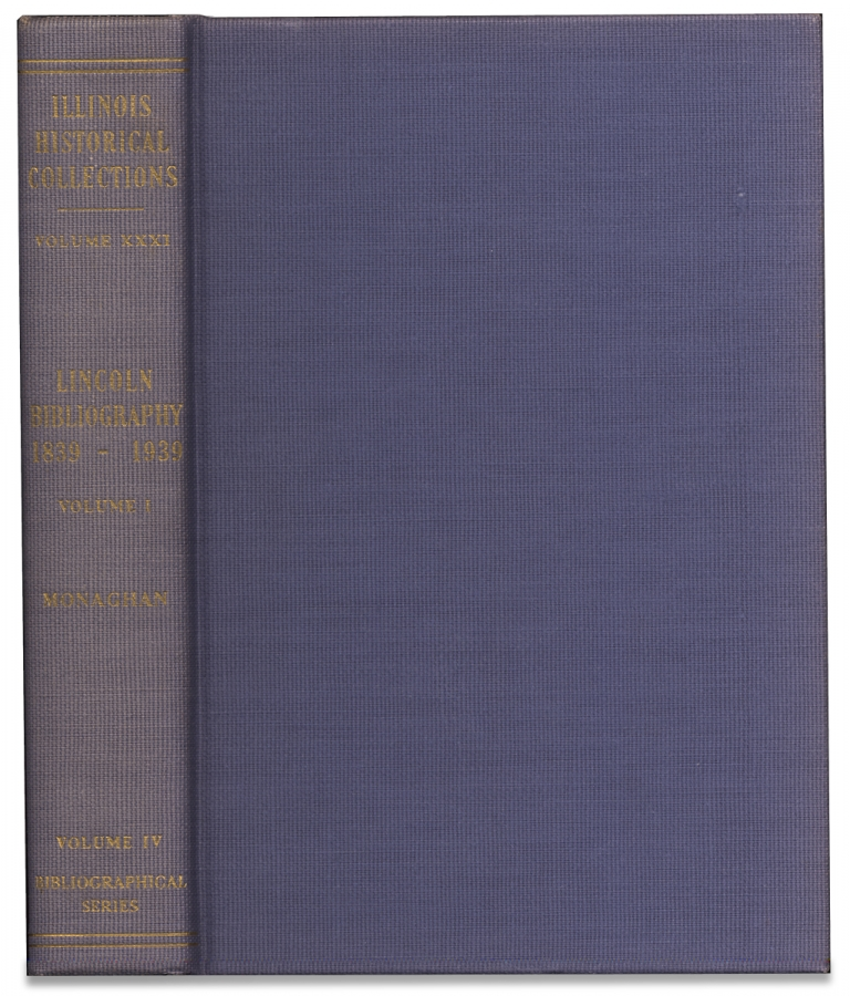 [Standard Abraham Lincoln Bibliography:] Collections of the Illinois State Historical Library…Lincoln Bibliography 1839–1939. [Two Volume Set]. Jay Monaghan, 1891–1980.