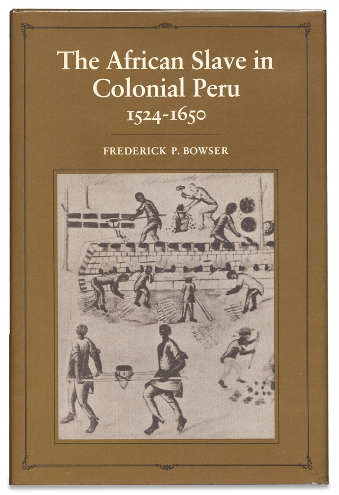 The African Slave in Colonial Peru, 1524-1650. Frederick P. Browser.