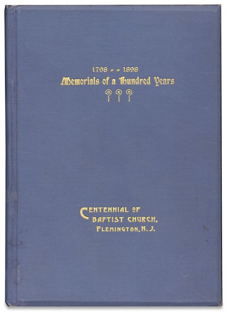 One Hundredth Anniversary Exercises of the Baptist Church, Flemington, N.J. June 17th, 18th and 19th, 1898. Unk.