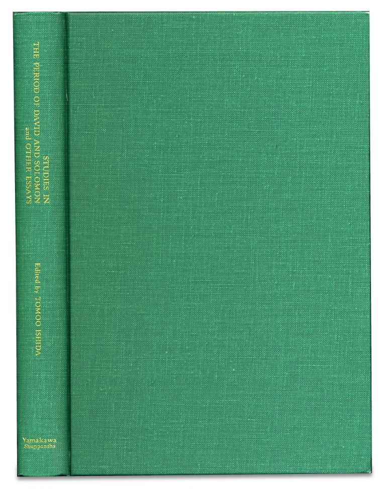 Studies in the Period of David and Solomon, and Other Essays. Papers read at the International Symposium for Biblical Studies, Tokyo, 5-7 December, 1979. Tomoo Ishida ed.