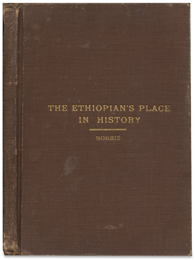 The Ethiopian's Place in History and His Contribution to the World's Civilization. The The Negro-The Hamite. The Stock, the Stems and the Branches of the Hamitic People. D. D. Rev. John William Norris.