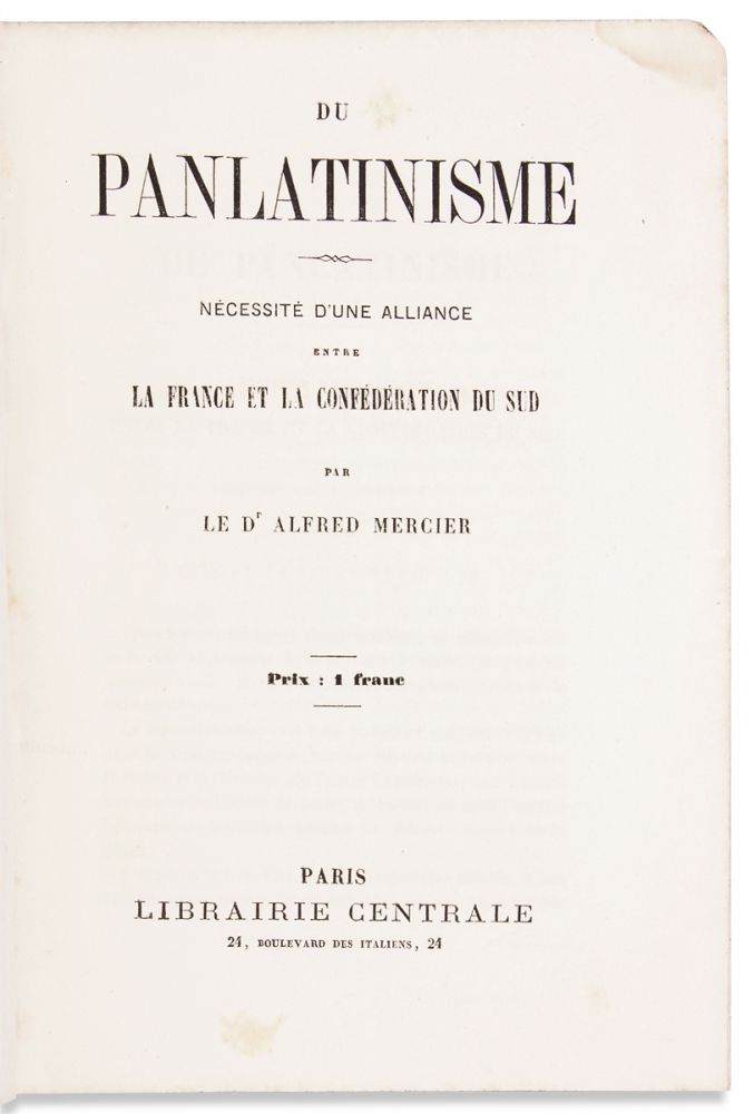 Du Panlatinisme: Nécessité d'une Alliance entre La France et La Confédération du Sud. (Panlatinism: the Necessity of an Alliance between France and the Southern Confederacy). Alfred Mercier, 1816–1894.