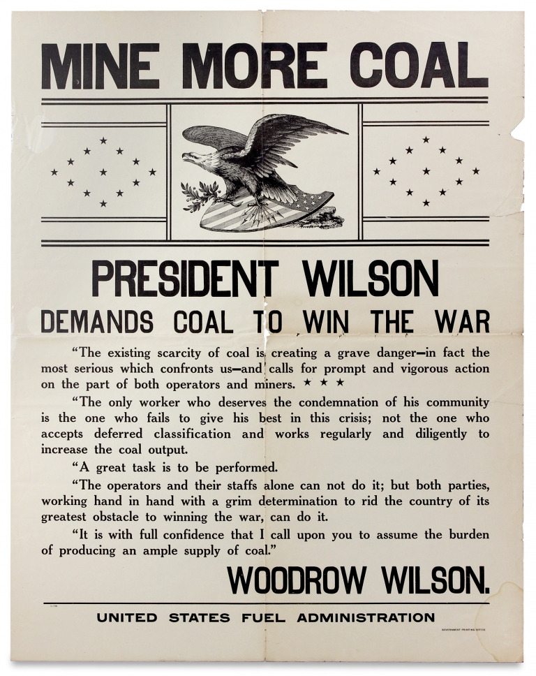 Mine More Coal, President Wilson Demands Coal to Win the War. [caption title]. Woodrow Wilson, United States Fuel Administration, 1856–1924.
