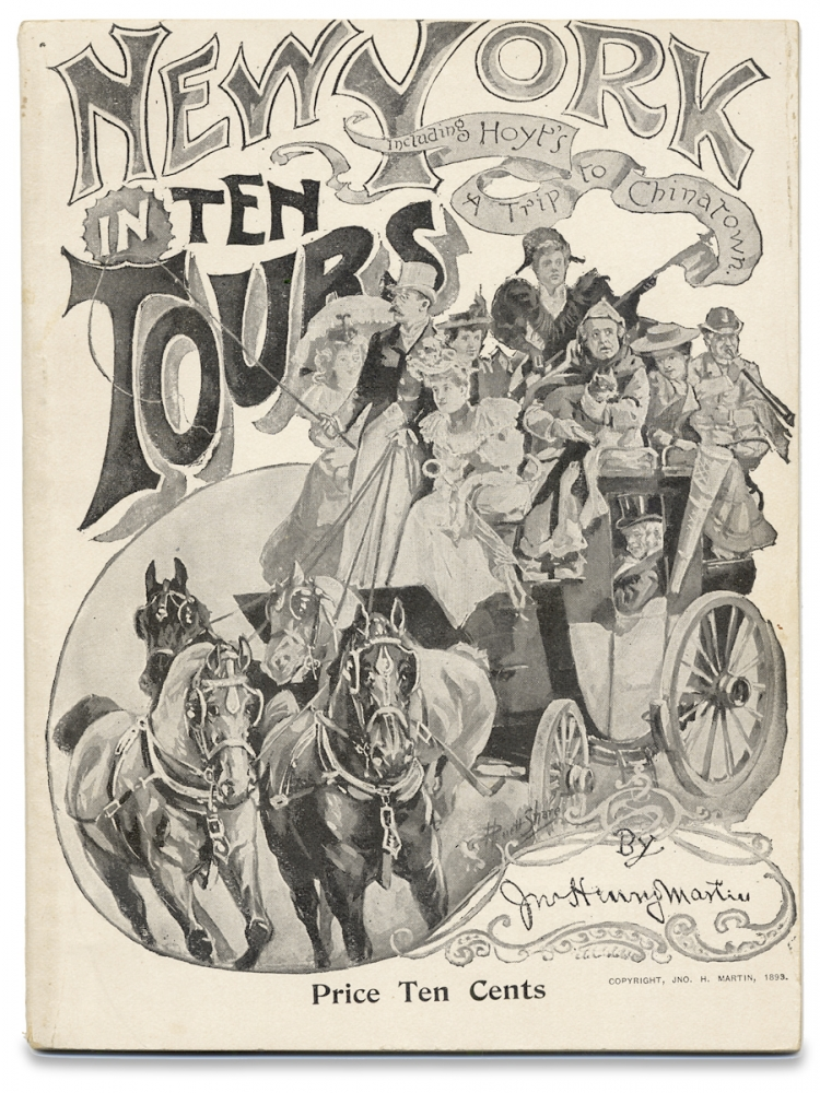 New York in Ten Tours, Including Hoyt's A Trip to Chinatown. Jno. Henry Martin, H. Pruett Share, 1853–1905, John Henry Martin, Henry Pruett Share.