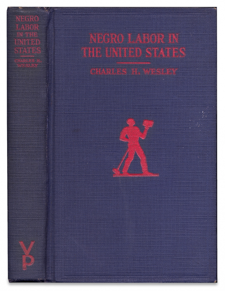 Negro Labor in the United States, 1850-1925. A Study in American Economic History. Charles H. Wesley.