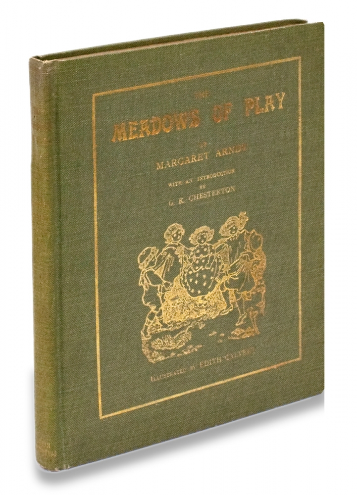 The Meadows of Play. [introduction by G.K. Chesterton]. Margaret Arndt, Edith Calvert.
