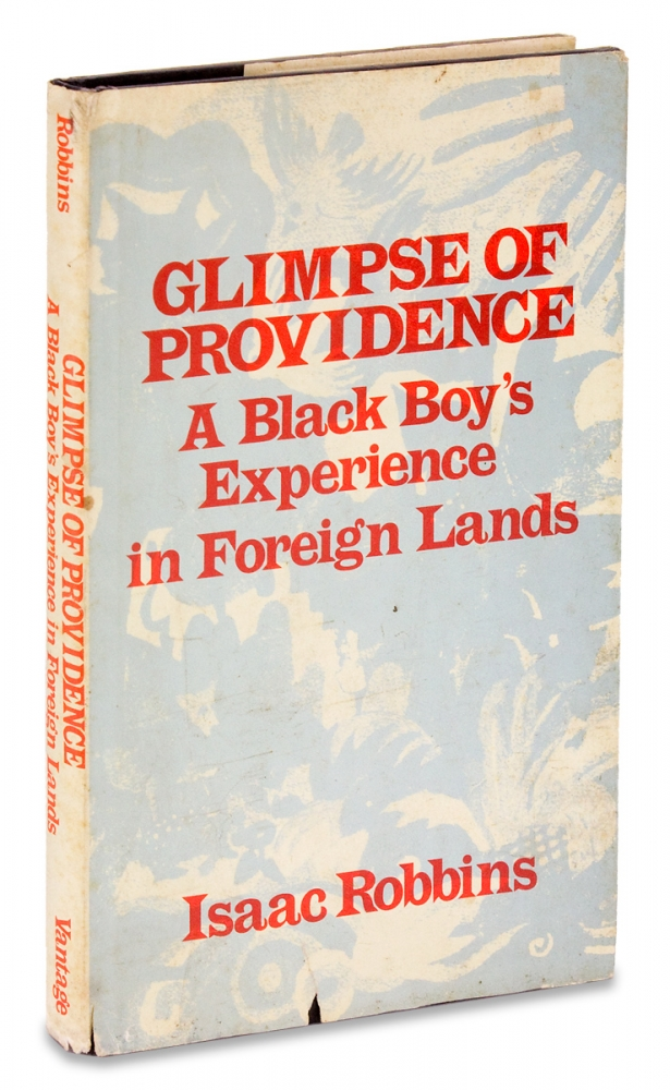 Glimpse of Providence. A Black Boy's Experience in Foreign Lands. Isaac Robbins.
