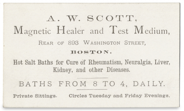 A.W. Scott, Magnetic Healer and Test Medium ... Boston ... [trade card]. A W. Scott.