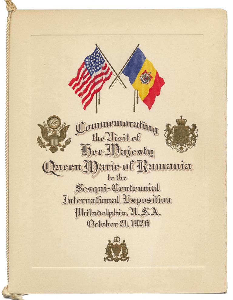 Commemorating the Visit of Her Majesty Queen Marie of Rumania to the Sesqui-Centennial International Exposition Philadelphia, U.S.A. October 21, 1926 [program caption title]. Sesqui-Centennial International Exposition, 1875–1938, Queen Marie of Romania.