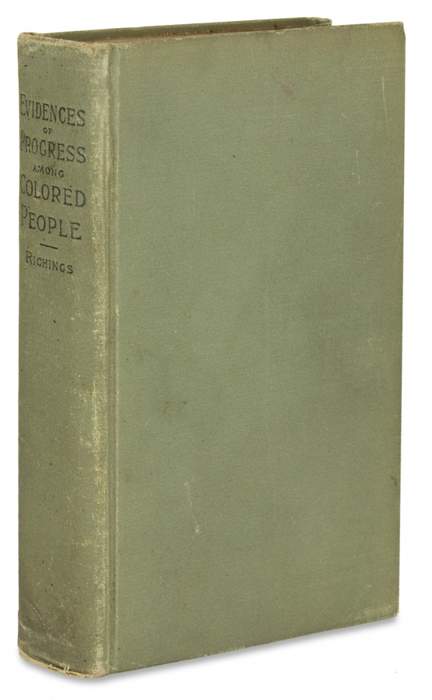 Evidences of Progress Among the Colored People. [Eighth Edition]. G F. Richings.