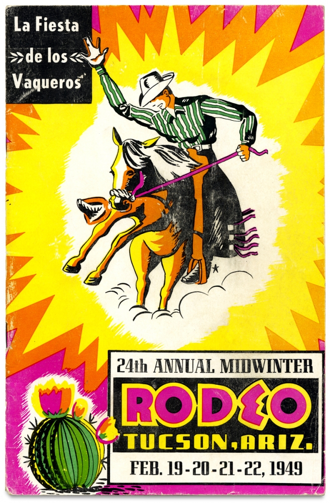24th Annual Midwinter Rodeo, Tucson, Ariz. ...1949. La Fiesta de los Vaqueros [with related ephemera]. Tucson Chamber of Commerce.