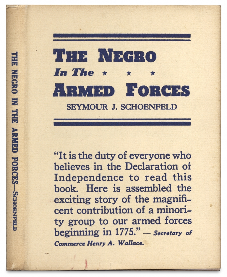 The Negro in the Armed Forces. Seymour J. Schoenfeld.