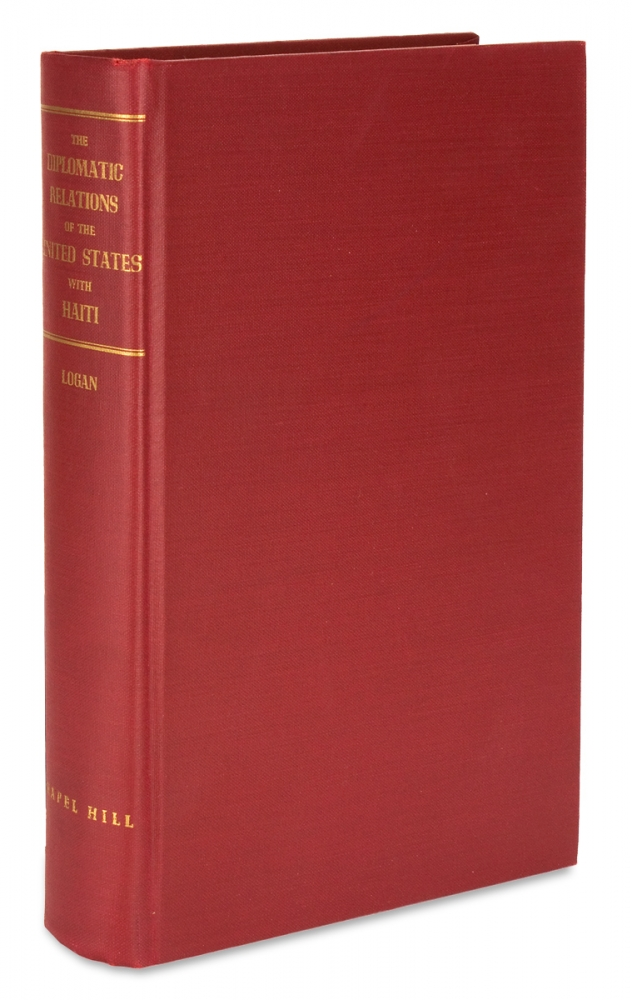 The Diplomatic Relations of the United States with Haiti 1776-1891. [Inscribed Copy]. Rayford W. Logan.