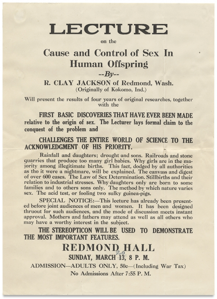 Lecture on the Cause and Control of Sex in Human Offspring by R. Clay Jackson of Redmond, Wash. [opening lines of broadside]. Roy Clay Jackson.