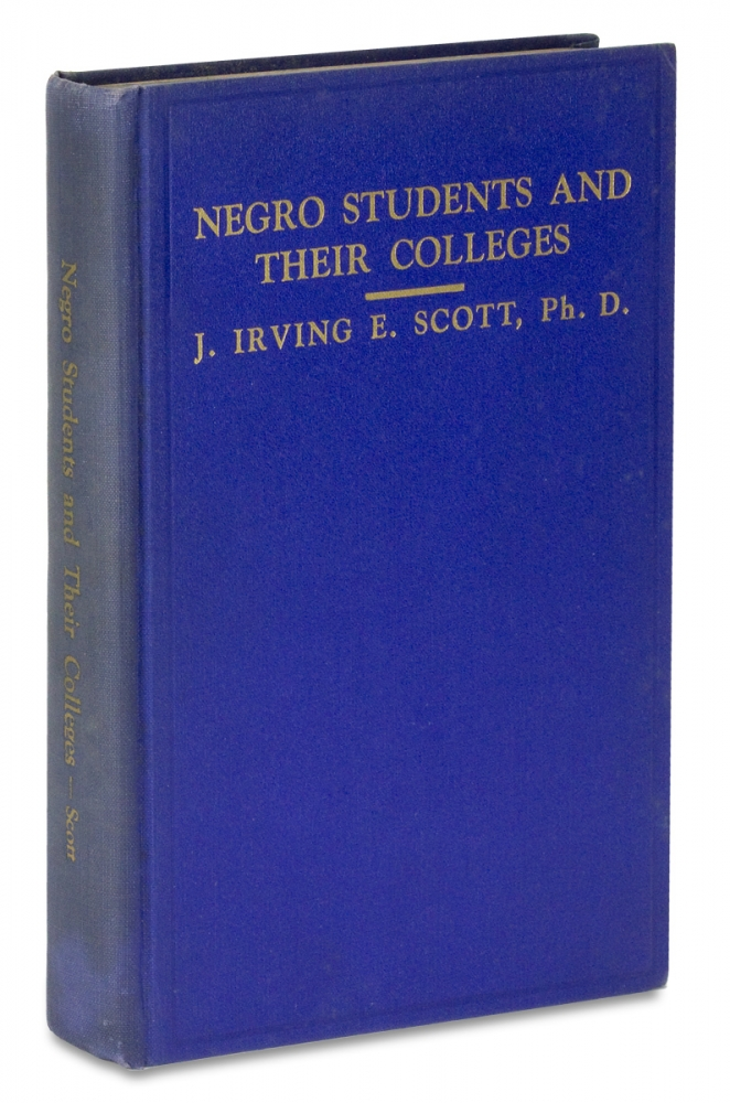 Negro Students & Their Colleges. Ph D. J. Irving E. Scott, 1901–?