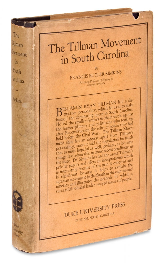 The Tillman Movement in South Carolina. [Inscribed Copy]. Francis Butler Simkins, 1897–1966, 1847–1918, Benjamin Ryan Tillman.