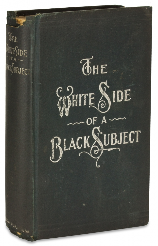 The White Side of a Black Subject, Enlarged and Brought Down to Date. A Vindication of the Afro-American Race. From the Landing of Slaves at St. Augustine, Florida, in 1565, to the Present Time. Rev. Norman B. Wood, 1857–1933, Norman Barton Wood.